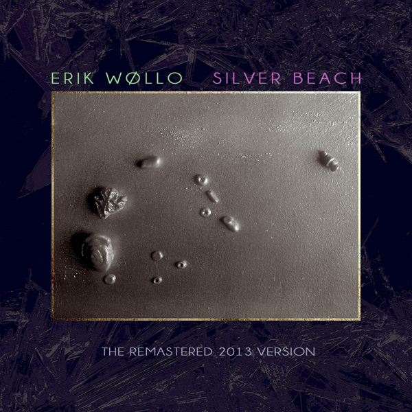 Erik Wollo: Silver Beach (The Remastered 2013 Edition) | Shop