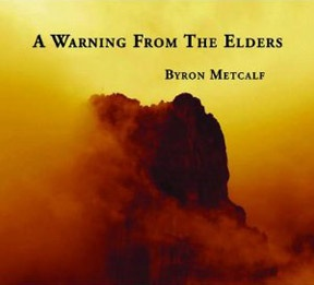 Byron Metcalf - A Warning From The Elders