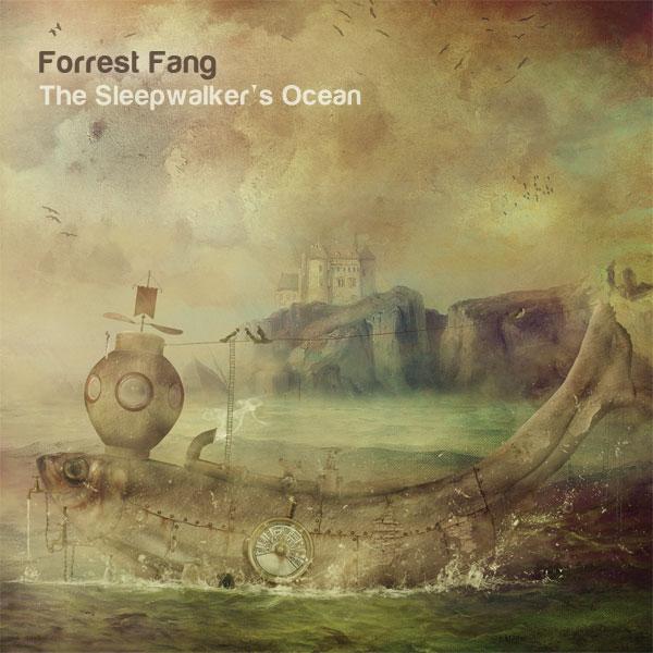 Forrest Fang: The Sleepwalker's Ocean (limited edition 2-CD