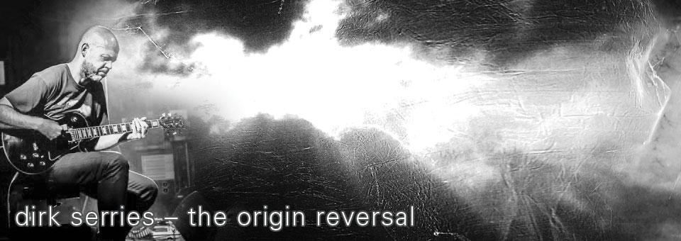 dirk serries – the origin reversal