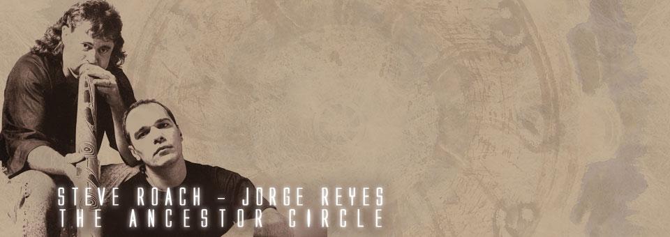Steve Roach & Jorge Reyes: The Ancestor Circle