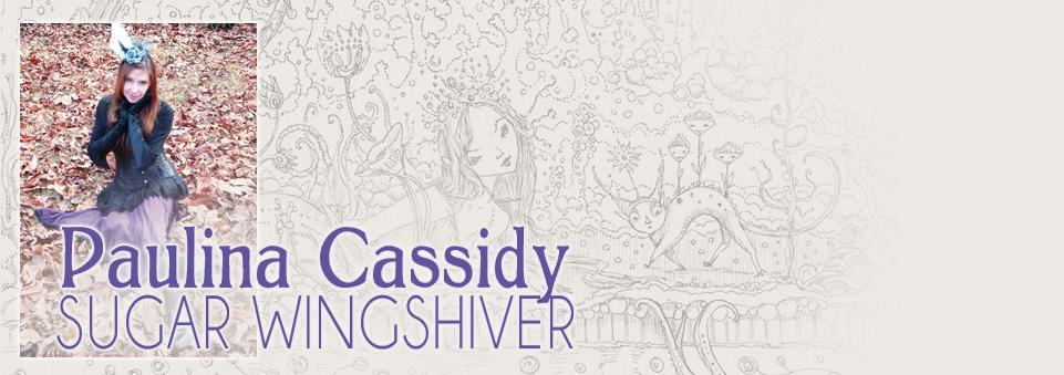 Paulina Cassidy: Sugar Wingshiver