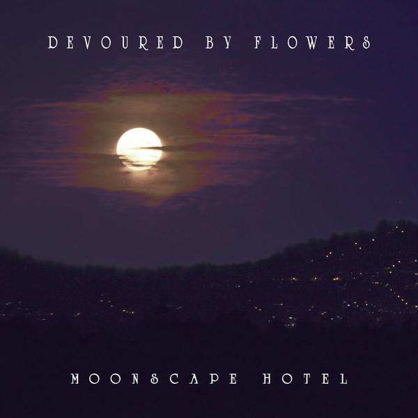 Devoured By Flowers (Ashkelon Sain/Dorien Campbell): Moonscape Hotel (CD)