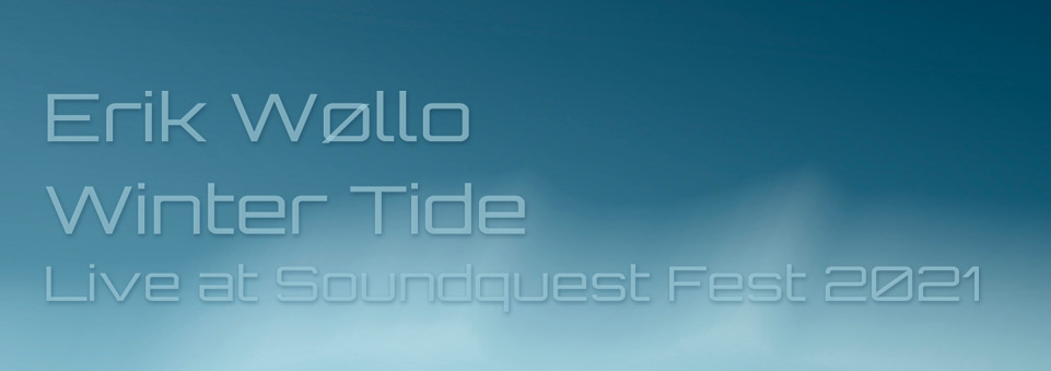 all-new electronic music composed for Erik Wøllo's concert at SoundQuest Fest 2021.